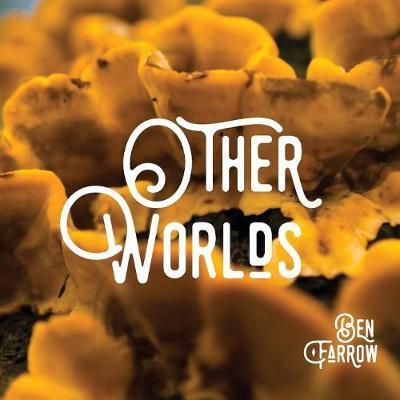 Other Worlds by Ben Farrow