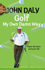 Golf My Own Damn Way by John Daly image