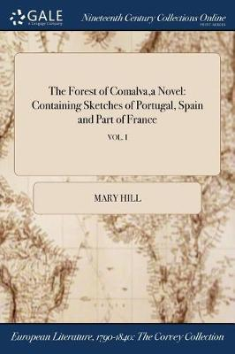 The Forest of Comalva, a Novel by Mary Hill