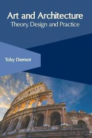 Art and Architecture: Theory, Design and Practice