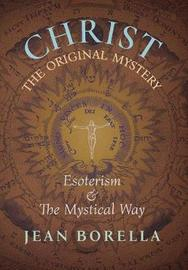 Christ the Original Mystery by Jean Borella