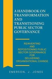 A Handbook on Transformation and Transitioning Public Sector Governance by Emerson J Jones image