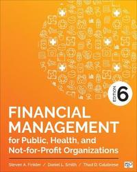 Financial Management for Public, Health, and Not-for-Profit Organizations by Steven A Finkler