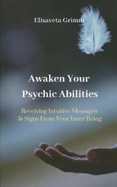 Receiving Intuitive Messages & Signs from Your Inner Being by Elisaveta Grimm
