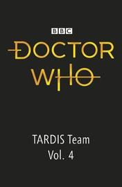 Doctor Who: The Tardis Team Diaries 4 by BBC