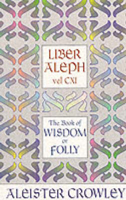Liber Aleph Vel CXI: Book of Wisdom or Folly by Aleister Crowley image
