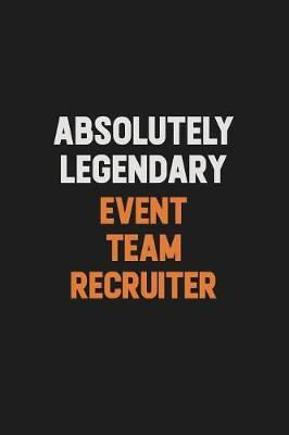 Absolutely Legendary Event Team Recruiter by Camila Cooper