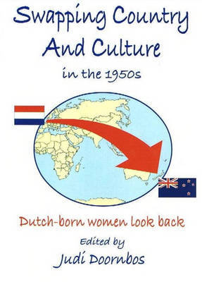 Swapping Country and Culture: Dutch Born Women of the 1950s Look Back by Judi Doornbos image