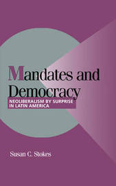 Mandates and Democracy by Susan C Stokes