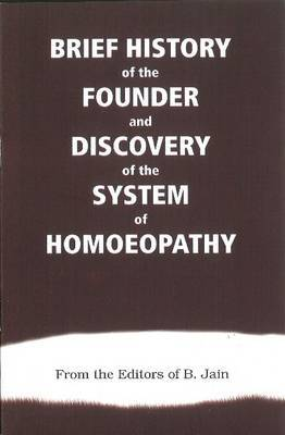 Brief History of the Founder and Discovery of the System of Homoeopathy by B. Jain image