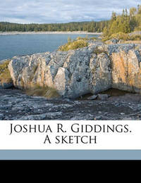 Joshua R. Giddings. a Sketch by Walter Buell image