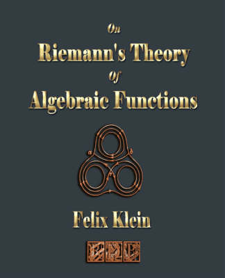 On Riemann's Theory of Algebraic Functions by Felix Klein