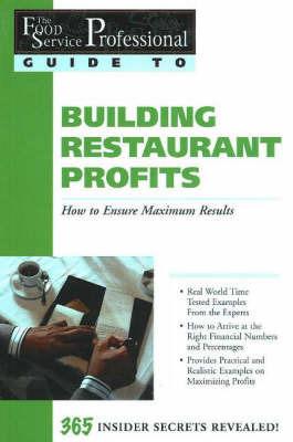 Food Service Professionals Guide to Building Restaurant Profits by Jennifer Hudson Taylor