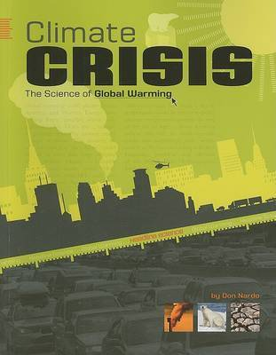 Climate Crisis: The Science of Global Warming by Don Nardo