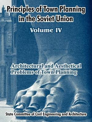 Principles of Town Planning in the Soviet Union: Volume IV by Institute of Town Planning USSR image