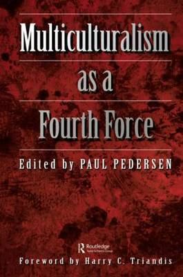 Multiculturalism as a fourth force by Paul Pedersen