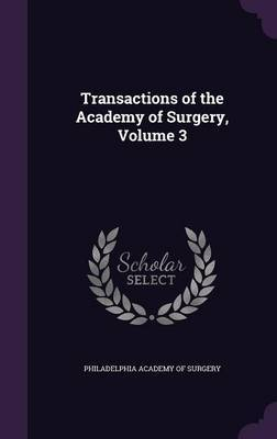 Transactions of the Academy of Surgery, Volume 3