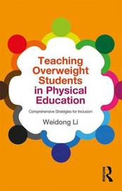 Teaching Overweight Students in Physical Education by Weidong Li