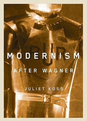 Modernism after Wagner by Juliet Koss image