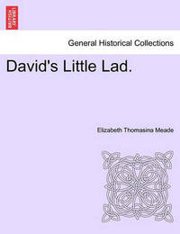 David's Little Lad. by Elizabeth Thomasina Meade