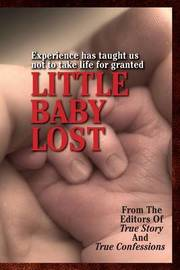 Little Baby Lost by Editors of True Story and True Confessio