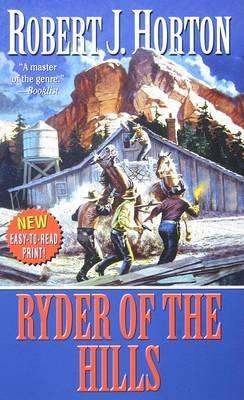 Ryder of the Hills by Robert J Horton