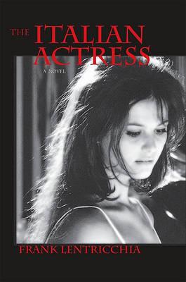 The Italian Actress by Frank Lentricchia image