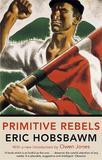 Primitive Rebels by Eric Hobsbawm