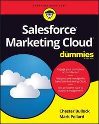 Salesforce Marketing Cloud For Dummies by Chester Bullock
