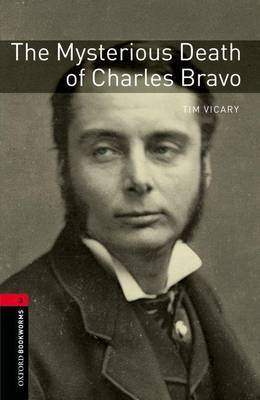 Oxford Bookworms Library: Level 3:: The Mysterious Death of Charles Bravo by Tim Vicary image