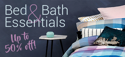 Bed & Bath Essentials - UP TO 50% OFF!