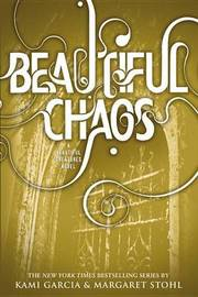 Beautiful Chaos (Caster Chronicles #3) (US Ed) by Kami Garcia