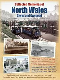 Collected Memories Of North Wales by Various ~