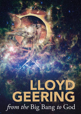 From the Big Bang to God by Lloyd Geering