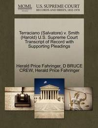 Terraciano (Salvatore) V. Smith (Harold) U.S. Supreme Court Transcript of Record with Supporting Pleadings by Herald Price Fahringer