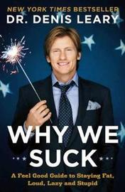 Why We Suck by Denis Leary