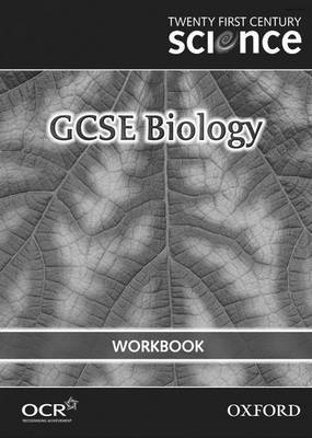 Twenty First Century Science: GCSE Biology Workbook by University of York Science Education Group