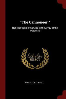 The Cannoneer. by Augustus C Buell