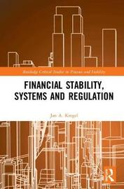 Financial Stability, Systems and Regulation by Jan Kregel