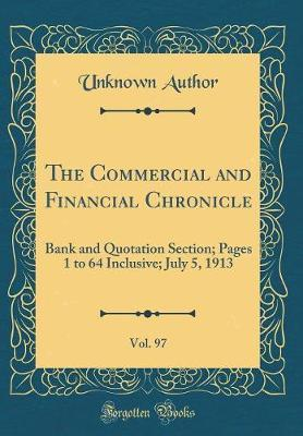 The Commercial and Financial Chronicle, Vol. 97 by Unknown Author image