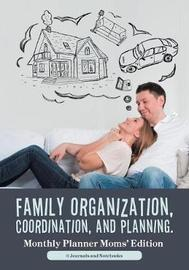 Family Organization, Coordination, and Planning. Monthly Planner Moms' Edition by @ Journals and Notebooks