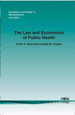 The Law and Economics of Public Health by Frank A Sloan