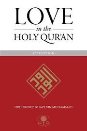 Love in the Holy Qur'an by Ghazi Muhammad