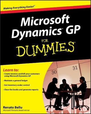 Microsoft Dynamics GP for Dummies by Renato Bellu
