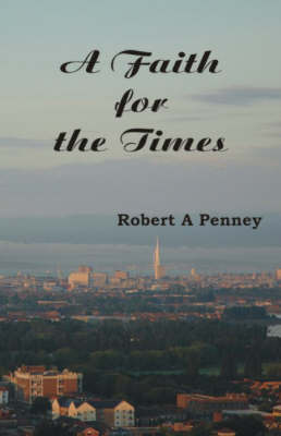 A Faith for the Times by Robert A Penney image