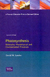 Photosynthesis: Molecular, Physiological and Environmental Processes by D.W. Lawlor image