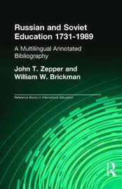 Russian and Soviet Education 1731-1989 by John T Zepper