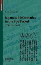 Japanese Mathematics in the Edo Period (1600 -1868) by Annick Horiuchi