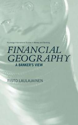 Financial Geography by Risto Laulajainen