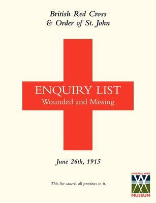 British Red Cross and Order of St John Enquiry List for Wounded and Missing by Anon